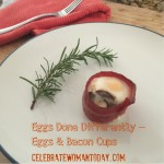 Eggs Done Differently – Eggs And Bacon Cups Recipe