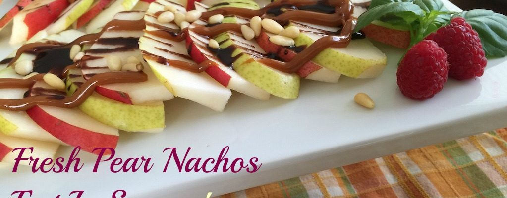Eat In Season – Fresh Pear Nachos Inspired by Fresh Market