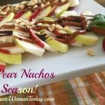 Eat In Season – Fresh Pear Nachos Inspired by Fresh Market
