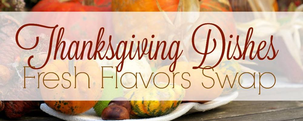 Thanksgiving Recipes to Add to Your Festive Dinner Table #FlavorsSwap