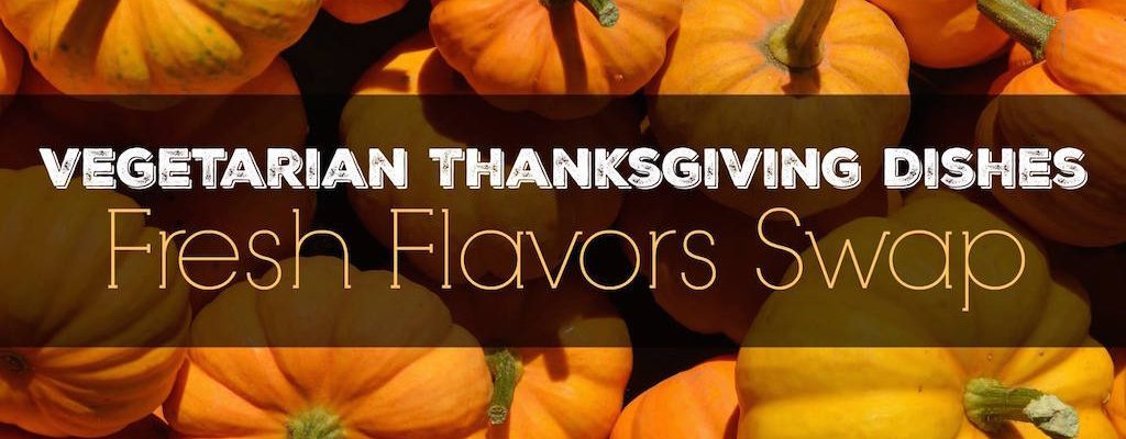 Vegetarian Thanksgiving Dishes That Actually TASTES Awesome! #FlavorsSwap
