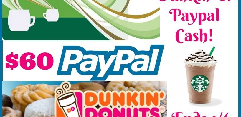 $60 Dunkin, Starbucks or PayPal Flash Giveaway