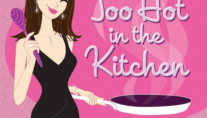 Too Hot In The Kitchen by Holly Clegg