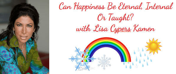 Beating Winter Blues With Happiness ~ Lisa Cypers Kamen