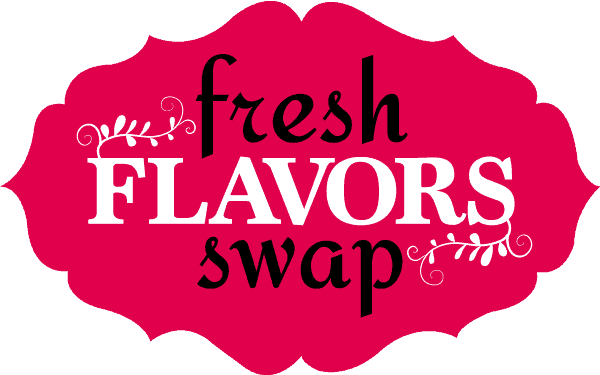 Fresh Flavors Swap Recipe Themes #FlavorsSwap