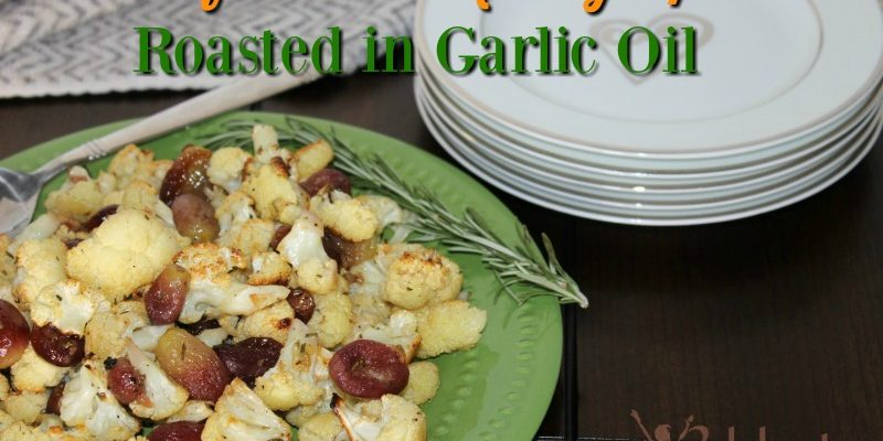 Cauliflower And Red Grapes Roasted In Garlic Oil – #RecipeIdeas For Every Day