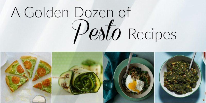 A Golden Dozen of Pesto Recipes You'll Enjoy During the Year