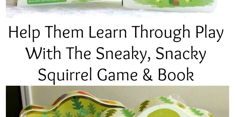 Help Them Learn Through Play With The Sneaky, Snacky Squirrel Game & Book