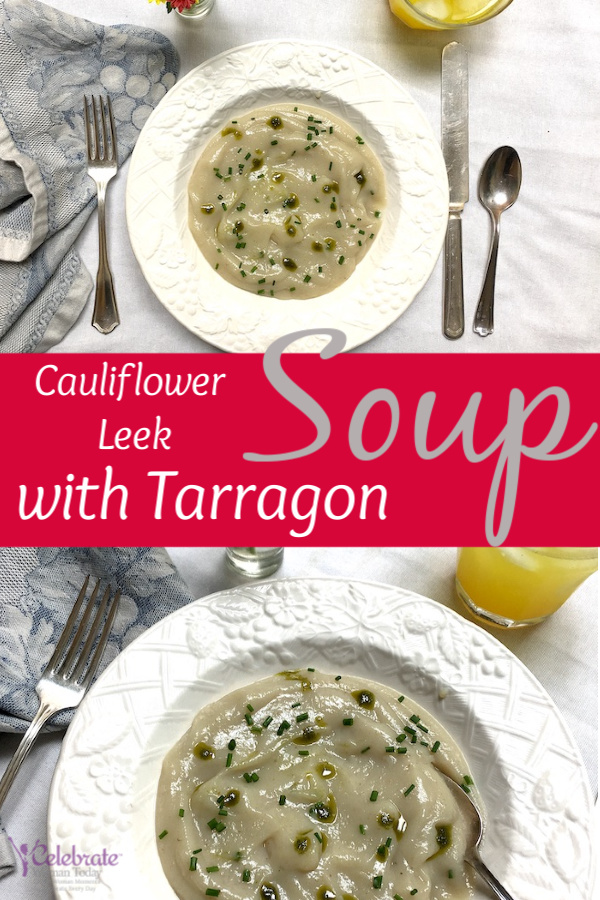 Cauliflower Leek Soup with fresh Tarragon recipe