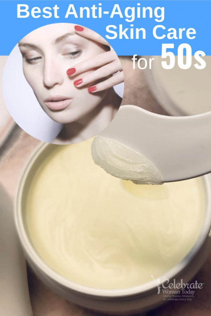 Best anti-aging skin care for 50s